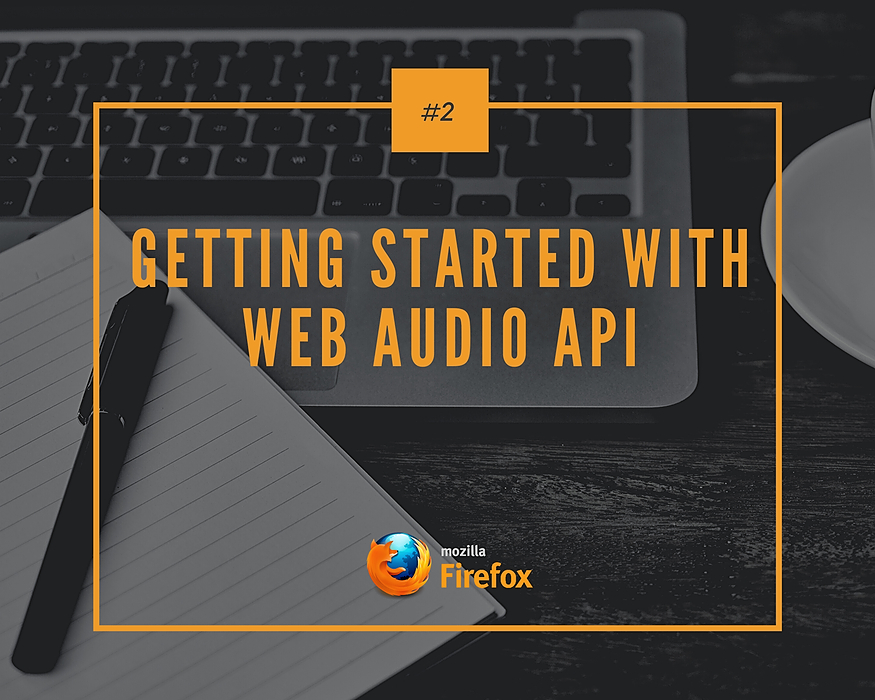 /getting-started-with-web-audio-api-f6w3yrx feature image