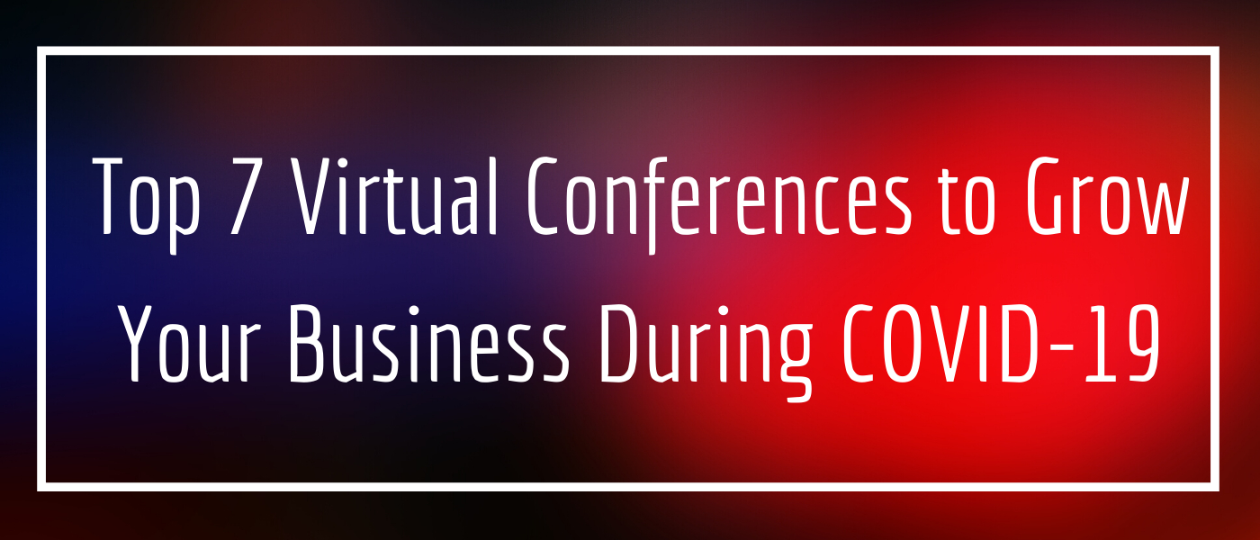 /7-virtual-conferences-to-help-you-grow-your-business-during-covid-19-mg3n32q1 feature image