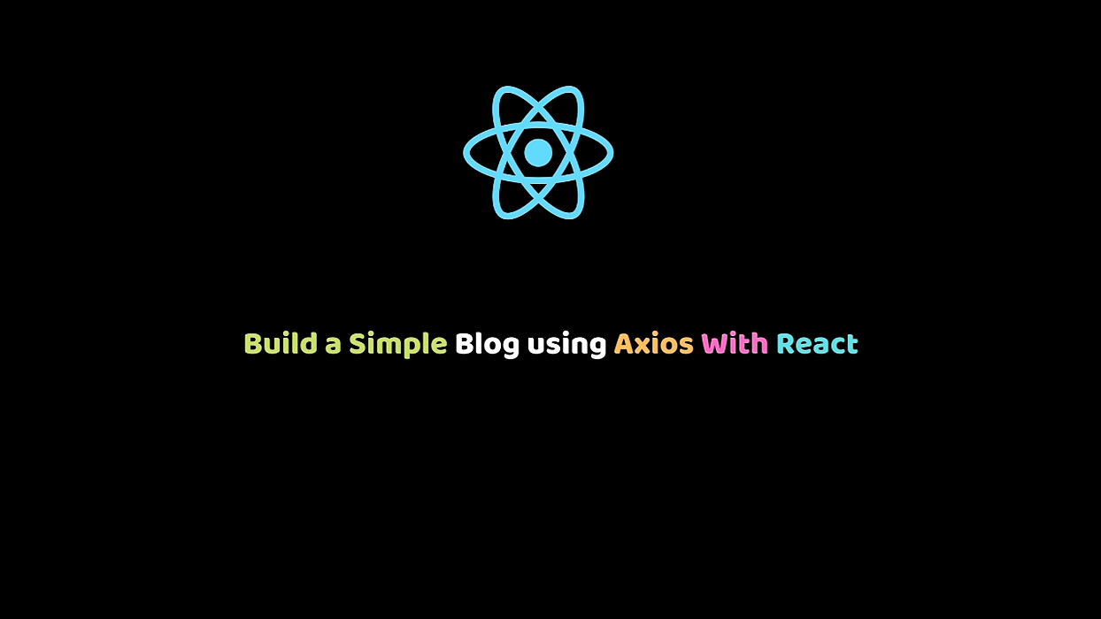/build-a-simple-blog-using-axios-with-react-pz2r32ut feature image