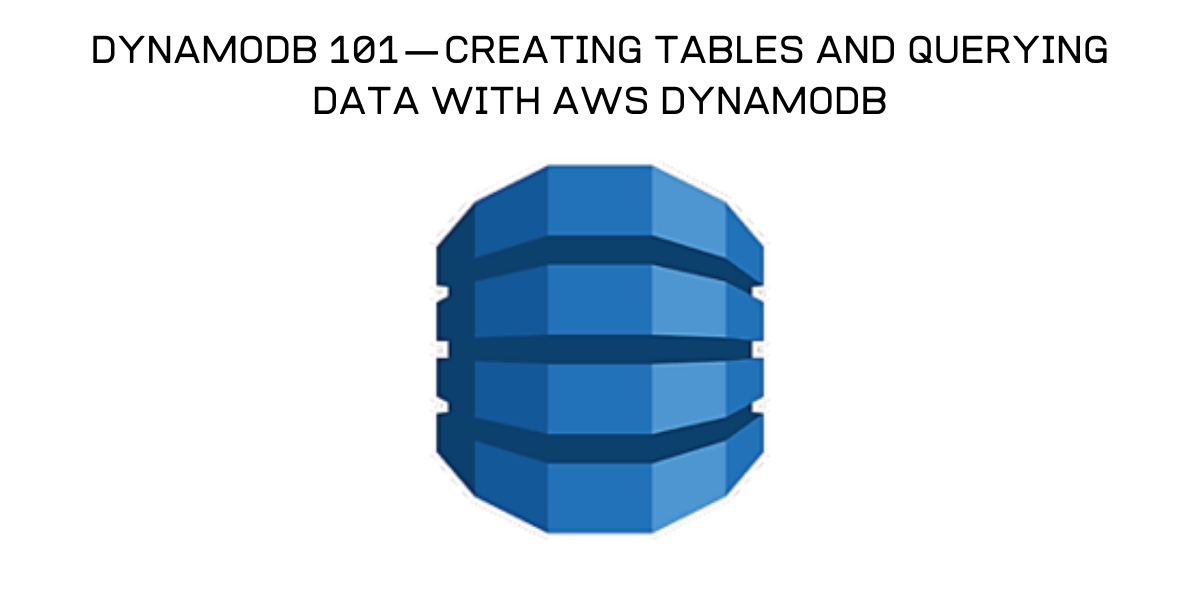 /creating-tables-and-querying-data-with-aws-dynamodb-dwo3zl1 feature image