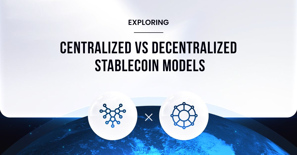 /stablecoin-models-evaluating-centralized-vs-decentralized-architectures-wn1y35tc feature image