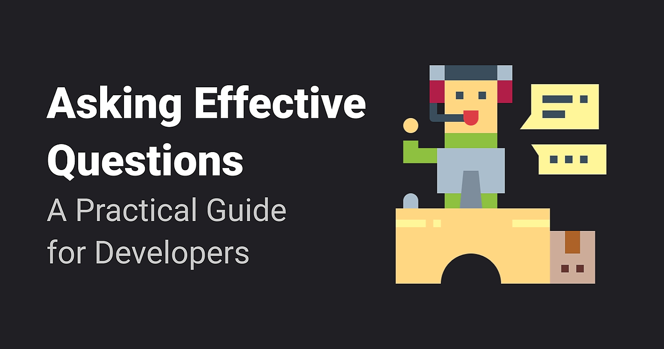 /ask-better-questions-get-smarter-answers-a-practical-guide-for-devs-ja5e3wt5 feature image
