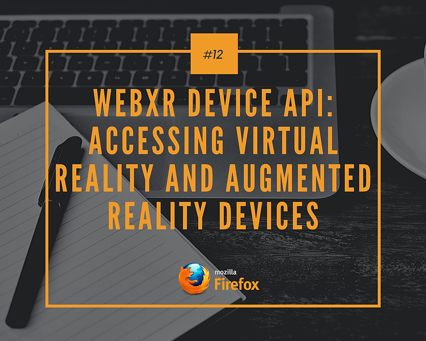/webxr-device-api-accessing-virtual-reality-and-augmented-reality-devices-liv3y1f feature image