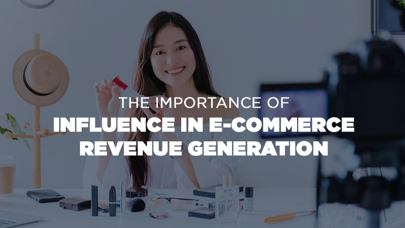 /the-importance-of-influence-in-ecommerce-revenue-generation-9r2w321c feature image