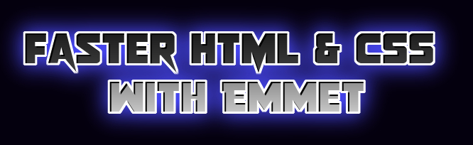 /faster-html-and-css-creation-with-emmet-pc5x3y6m feature image