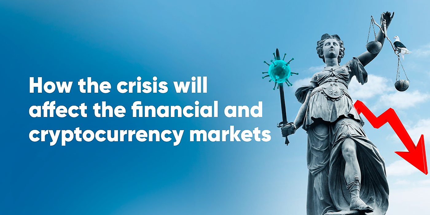 /how-the-crisis-will-affect-the-financial-and-cryptocurrency-markets-xb1d32e5 feature image