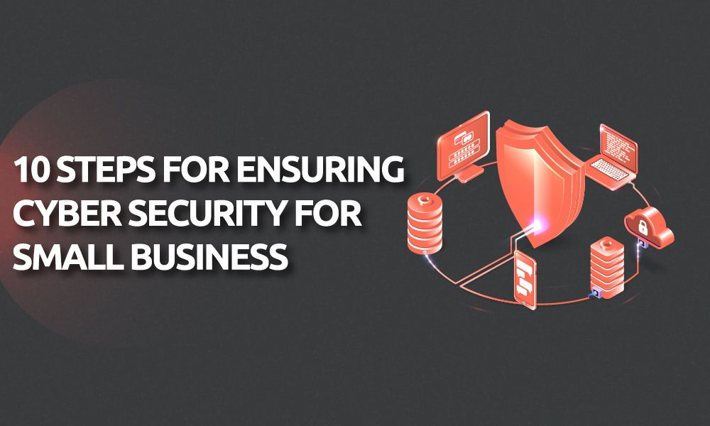 /10-steps-to-ensuring-cyber-security-for-a-small-business-ws2s3383 feature image