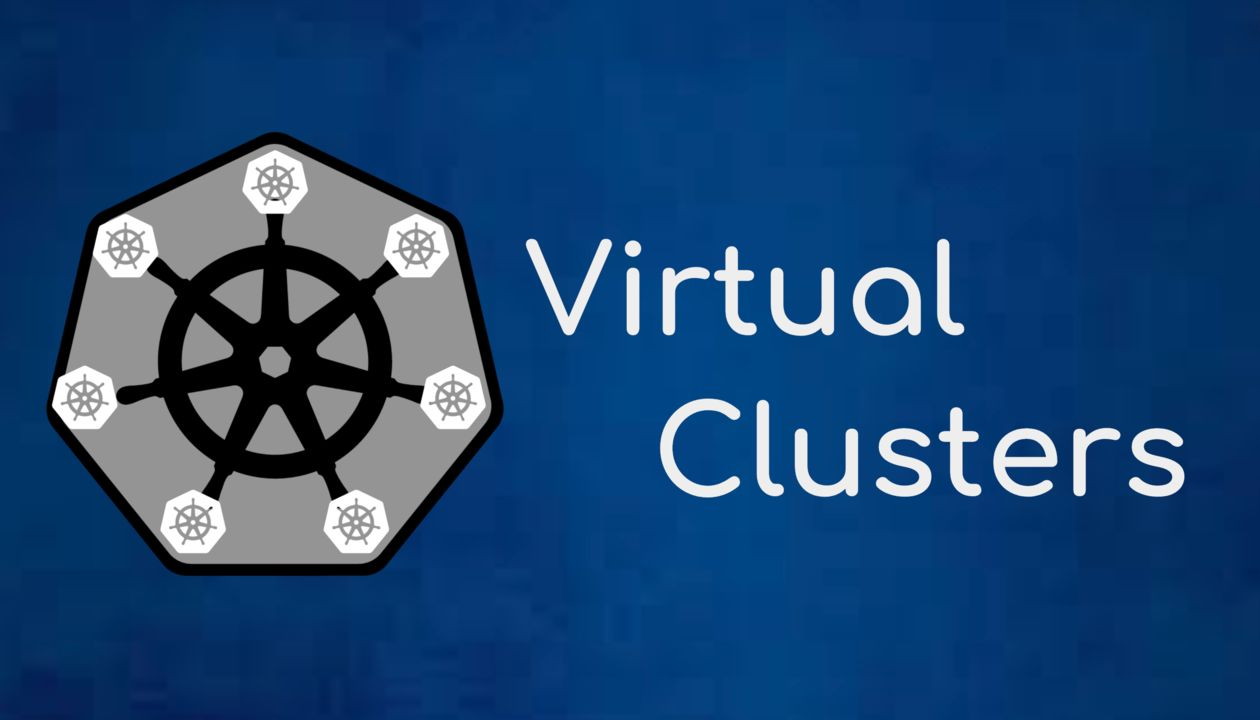 /the-essential-guide-to-kubernetes-virtual-clusters-ve3y343c feature image