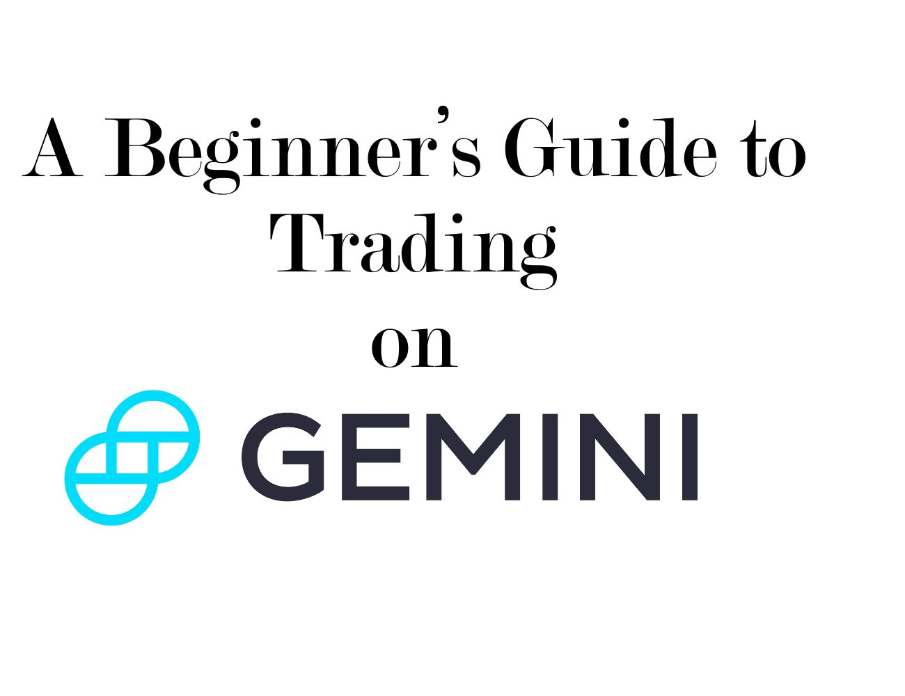 /a-beginners-guide-to-trading-on-gemini-2c76eda7d58 feature image