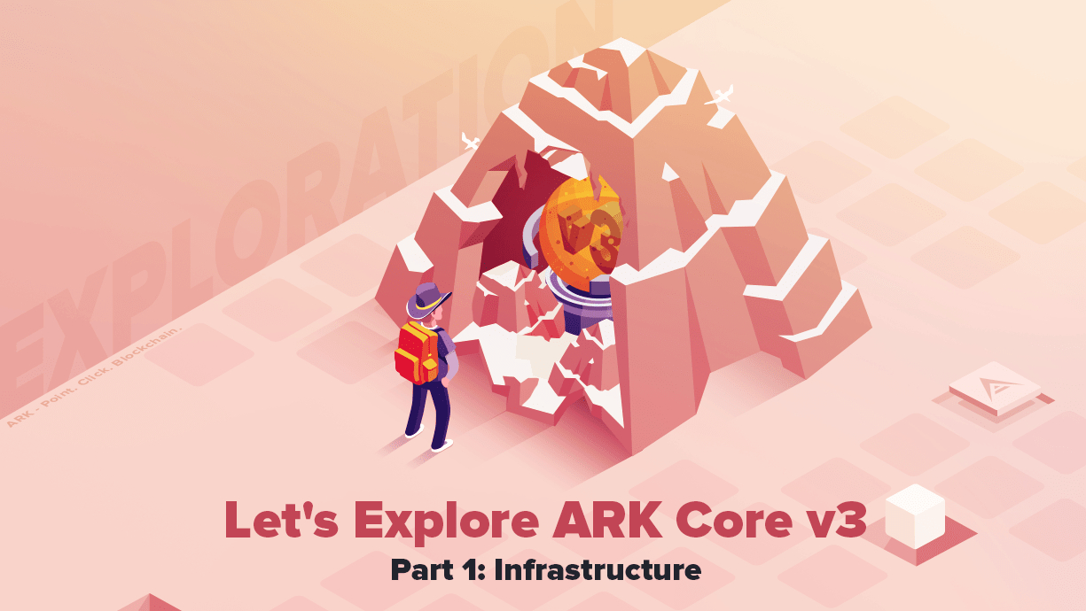 /lets-explore-ark-core-v3-infrastructure-part-1-611632ul feature image