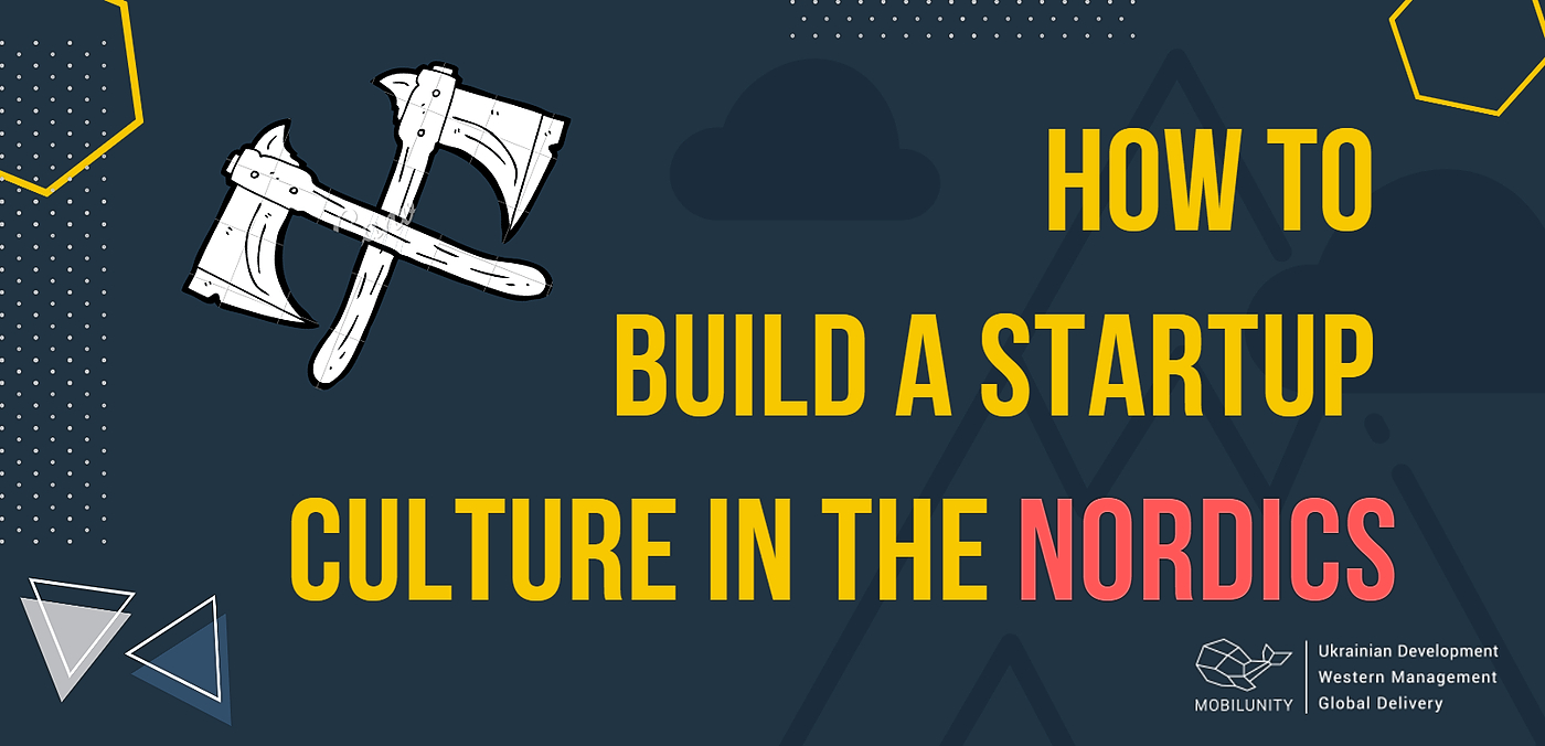 /5-pro-tips-to-build-a-startup-culture-in-the-nordics-jrq32cm feature image