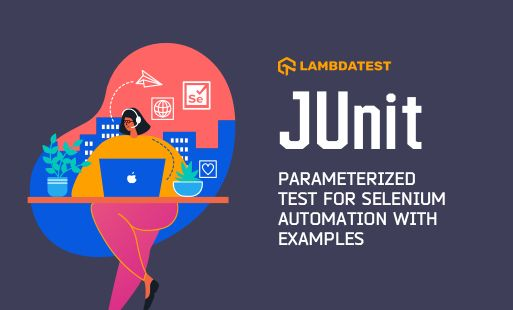 /how-to-implement-a-junit-parameterized-test-for-selenium-test-automation-cp4n35yx feature image