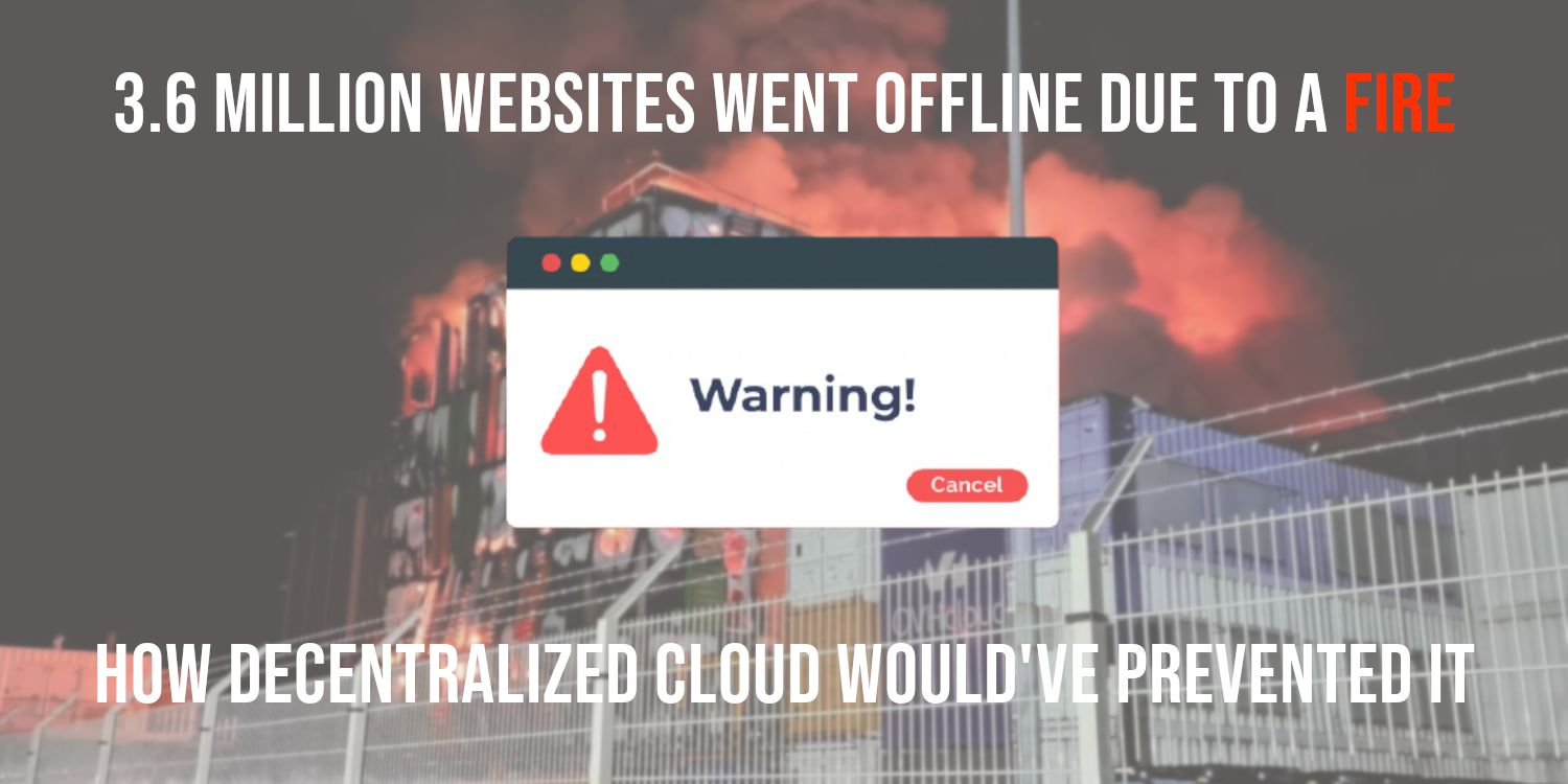 /36-million-websites-went-offline-due-to-a-fire-how-decentralized-cloud-wouldve-prevented-it-o91e35ey feature image