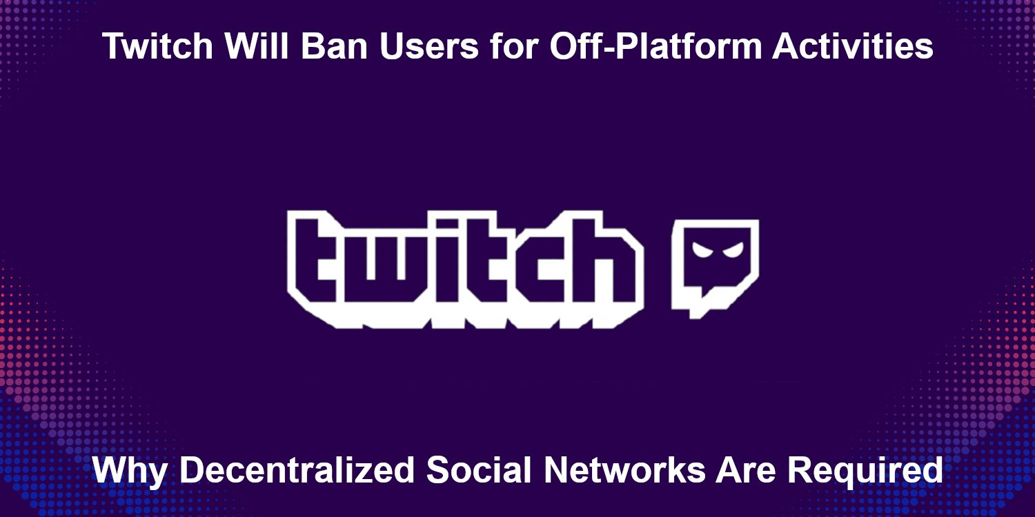 /twitch-will-ban-users-for-off-platform-activities-1i25351j feature image