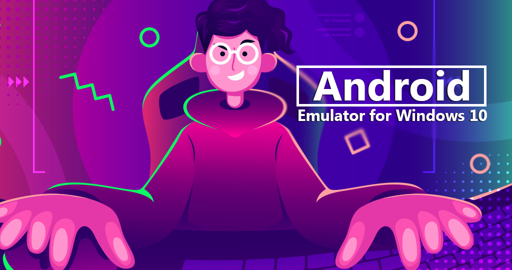 /the-best-android-emulator-for-windows-10-nl31e329j feature image