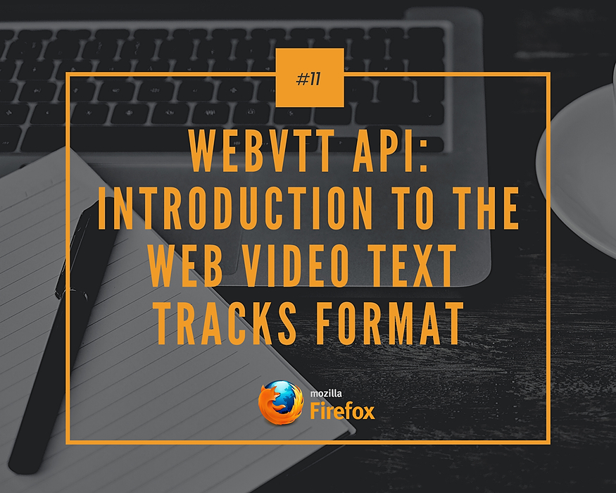 /webvtt-api-introduction-to-the-web-video-text-tracks-format-8qz3yn6 feature image