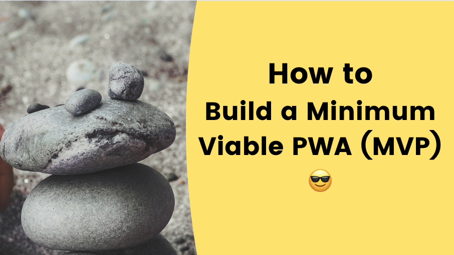 /building-a-minimum-viable-pwa-a-step-by-step-guide-wx6y37w9 feature image