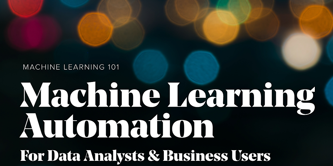/automated-machine-learning-for-data-analysts-and-business-users-4lvr631qu feature image