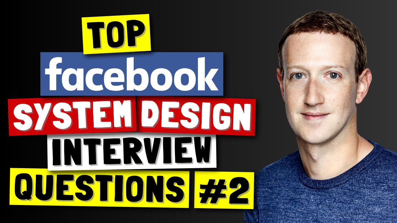 /top-facebook-system-design-interview-questions-part-2-zg2x35k4 feature image