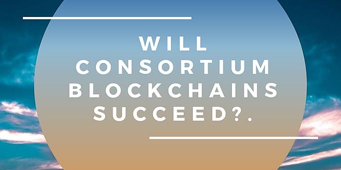 /making-the-case-for-consortium-blockchains-zpbc2371e feature image