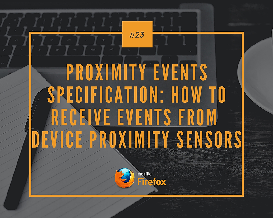 /proximity-events-specification-how-to-receive-events-from-device-proximity-sensors-3q1c3y74 feature image